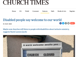 Image: A snapshot of the Church Times featuring the article headline - Disabled People Say Welcome to our World - and subtitle - Maybe now churches will listen to people with disabilities about inclusive ministr, suggests Naomi Lawson Jacobs. These headlines are above a picture of a church sign. The church sign reads 'Church Closed'.